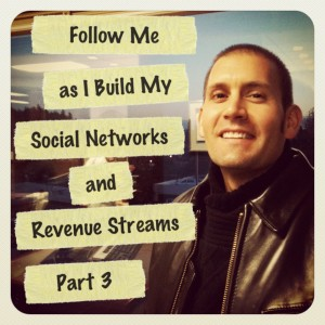 Follow Me as I build my Social Networks and Revenue Streams into 2013 Part 3 December 2012