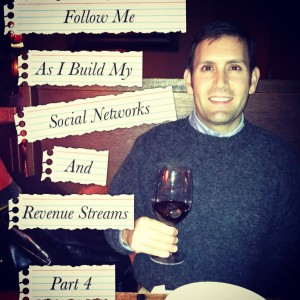 Follow Me as I build my Social Networks and Revenue Streams Part 4 January 2013